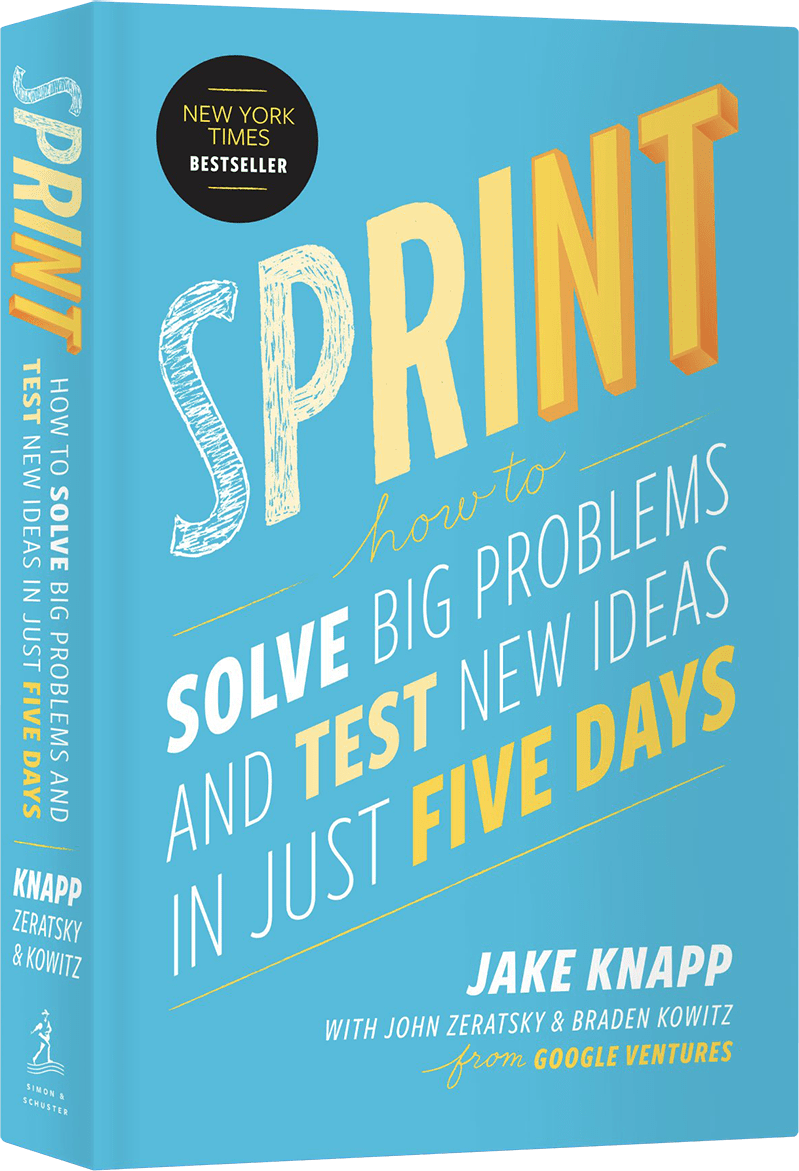 Sprint Book - Jake Knapp with John Zeratsky & Braden Kowitz
