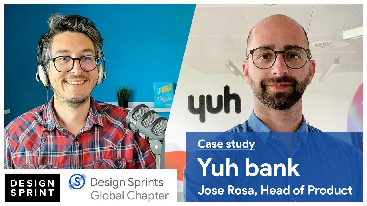 Design Sprint Yuh Bank Steph Cruchon - Jose Rosa